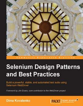 Selenium Design Patterns and Best Practices ISBN: 978-1-78398-270-7 Paperback: 270 pages Build a powerful, stable, and automated test suite using Selenium WebDriver 1.