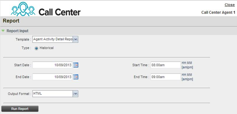 Figure 59 Call Center Report Template Screen The Input That You Need To Provide Depends On