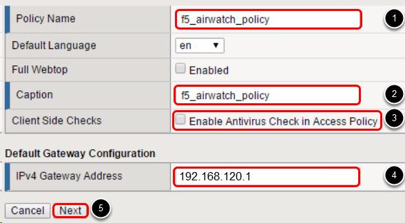 "Set the Basic Properties 1. Enter ""f5_airwatch_policy"" for the Policy Name field. 2. Enter ""f5_airwatch_policy"" for the Caption field."