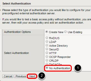 Select Access Policy Authentication We will be setting the authentication type at a later