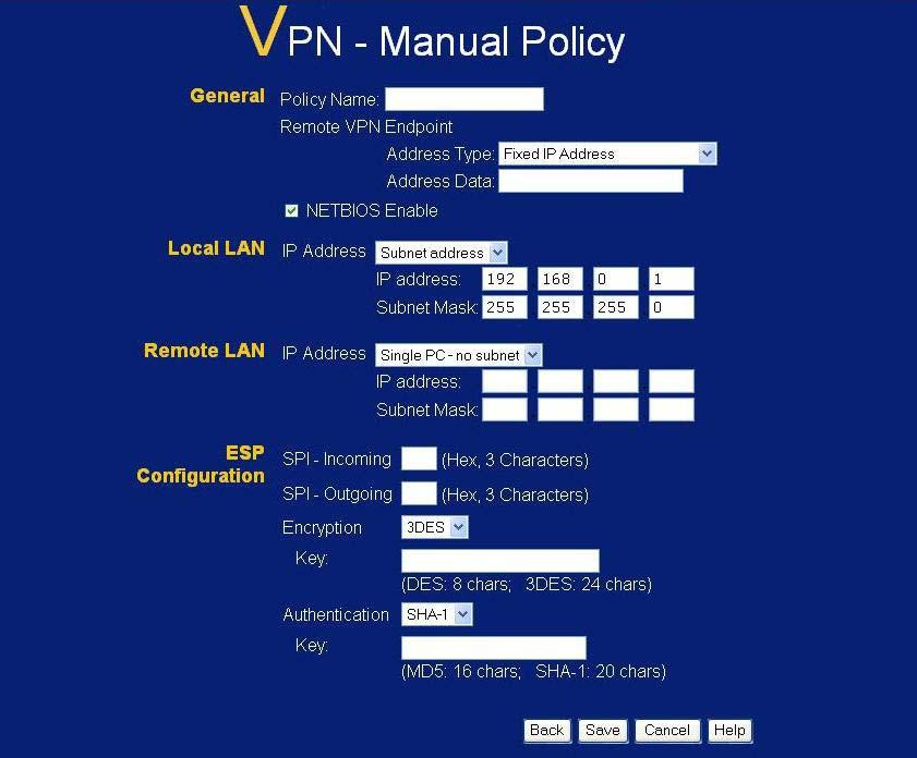 Advanced Features VPN- Manual Policy Screen This screen is displayed when you click the Add Manual Policy button on the VPN Policies screen, or when you edit an existing Manual Policy.