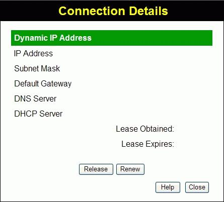 "Operation and Status Connection Details - Dynamic IP Address If your access method is ""Direct"" (no login), with a Dynamic IP address, a screen like the following example will be displayed when the"