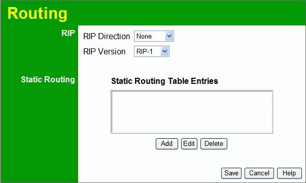 Wireless Router User Guide Figure 63: Routing Screen Data - Routing Screen RIP RIP Direction RIP Version Static Routing Static Routing Table Entries Buttons Add Edit Delete Save Select the desired