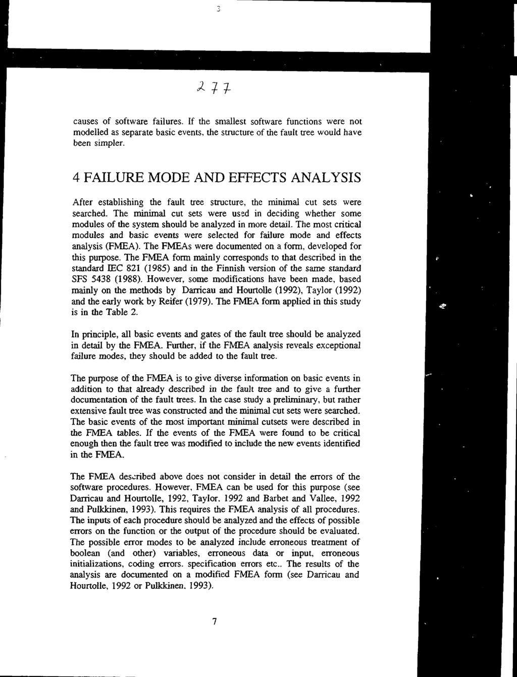 Fault Tree And Failure Mode Effects Analysis Of A Digital Safety Basic Gates Functions If The Smallest Software Were Not Modelled As Separate