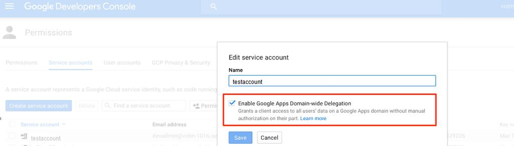 2 After you create the Google service account, enable Google Apps domain-wide delegation. a In the API Manager Credentials > Create credentials page, click Manage service accounts.