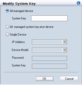 Modifying the Device System Key Click the Modify All Device System Key icon or choose Tools System Key Manager to modify the device system key.
