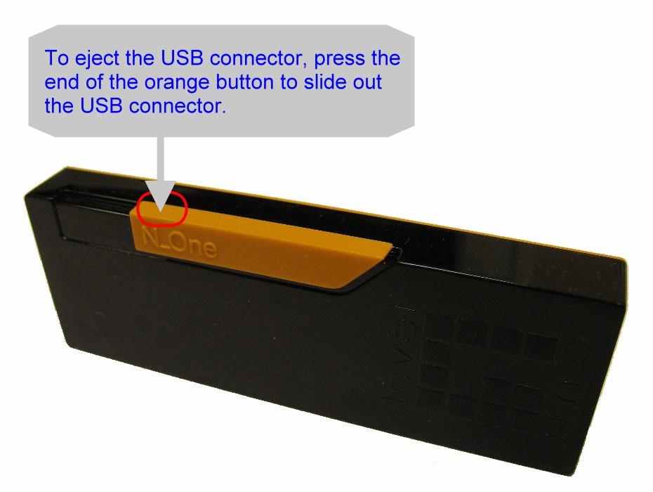 Operation To eject the USB connector, press the end of the orange button to slide out the USB