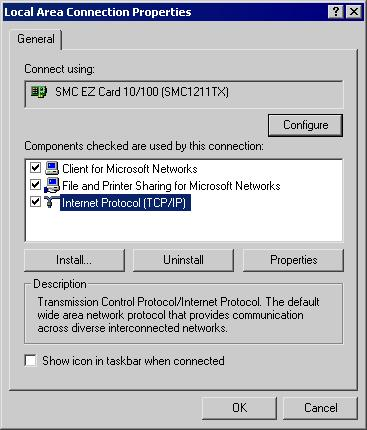 PC Configuration Checking TCP/IP Settings - Windows 2000: 1. Select Control Panel - Network and Dial-up Connection. 2. Right - click the Local Area Connection icon and select Properties.