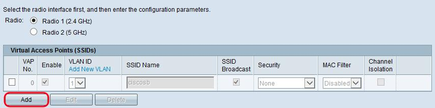 In the Radio field, select the radio button for the wireless radio on which you would like to configure VAPs. Step 3. To add a new VAP, click Add.